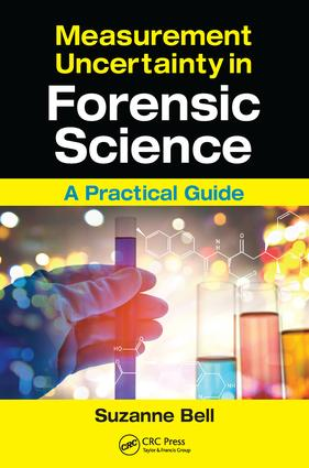 Measurement Uncertainty in Forensic Science: A Practical Guide, 1st Edition (Paperback) book cover