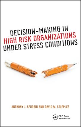 Decision-Making in High Risk Organizations Under Stress Conditions: 1st Edition (Hardback) book cover