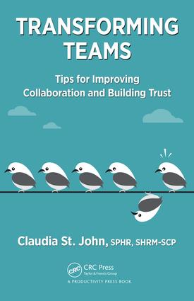 Transforming Teams: Tips for Improving Collaboration and Building Trust, 1st Edition (Hardback) book cover