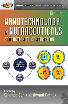 Nanotechnology in Nutraceuticals: Production to Consumption book cover