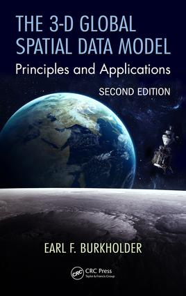 The 3-D Global Spatial Data Model: Principles and Applications, Second Edition, 2nd Edition (Hardback) book cover