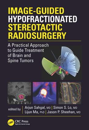Image-Guided Hypofractionated Stereotactic Radiosurgery: A Practical Approach to Guide Treatment of Brain and Spine Tumors book cover