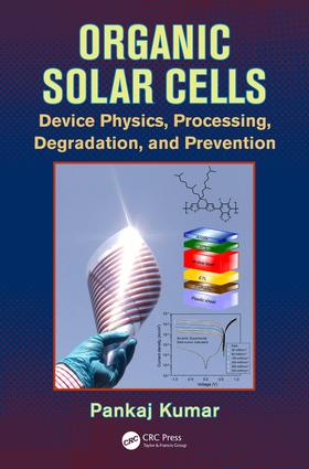 Organic Solar Cells: Device Physics, Processing, Degradation, and Prevention, 1st Edition (Hardback) book cover