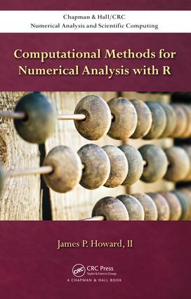 Computational Methods for Numerical Analysis with R: 1st Edition (Hardback) book cover