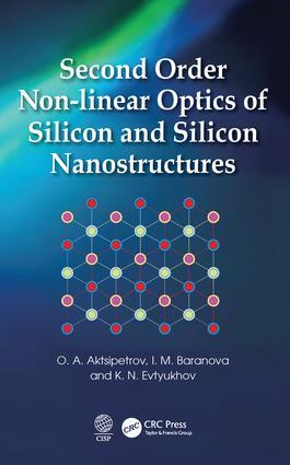 Second Order Non-linear Optics of Silicon and Silicon Nanostructures: 1st Edition (Hardback) book cover