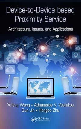 Device-to-Device based Proximity Service: Architecture, Issues, and Applications, 1st Edition (Hardback) book cover