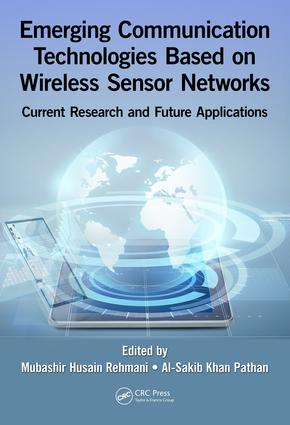 Emerging Communication Technologies Based on Wireless Sensor Networks: Current Research and Future Applications, 1st Edition (Hardback) book cover