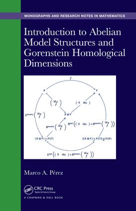 Introduction to Abelian Model Structures and Gorenstein Homological Dimensions: 1st Edition (Hardback) book cover