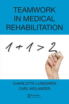 Teamwork in Medical Rehabilitation: 1st Edition (Paperback) book cover