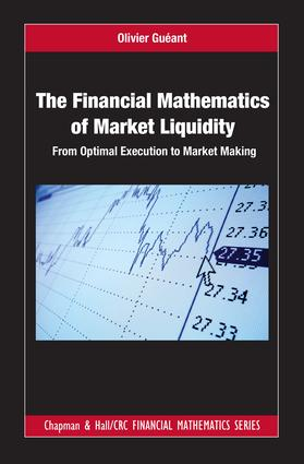 The Financial Mathematics of Market Liquidity: From Optimal Execution to Market Making book cover