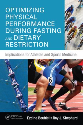 Optimizing Physical Performance During Fasting and Dietary Restriction: Implications for Athletes and Sports Medicine book cover