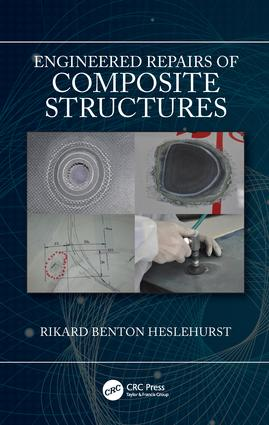 Engineered Repairs of Composite Structures: 1st Edition (Hardback) book cover