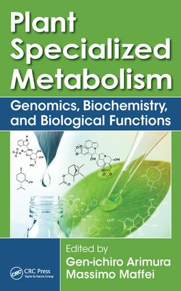 Plant Specialized Metabolism: Genomics, Biochemistry, and Biological Functions, 1st Edition (Hardback) book cover
