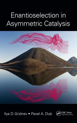 Enantioselection in Asymmetric Catalysis: 1st Edition (Hardback) book cover