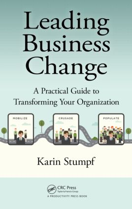 Leading Business Change: A Practical Guide to Transforming Your Organization, 1st Edition (Hardback) book cover