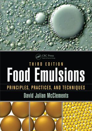 Food Emulsions: Principles, Practices, and Techniques, Third Edition, 3rd Edition (Hardback) book cover