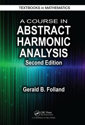 A Course in Abstract Harmonic Analysis, Second Edition book cover