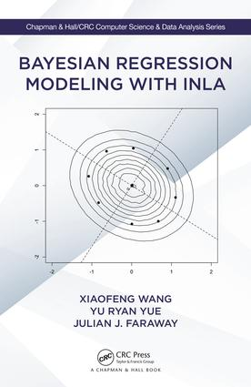 Bayesian Regression Modeling with INLA: 1st Edition (Hardback) book cover