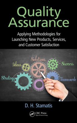 Quality Assurance: Applying Methodologies for Launching New Products, Services, and Customer Satisfaction, 1st Edition (Hardback) book cover