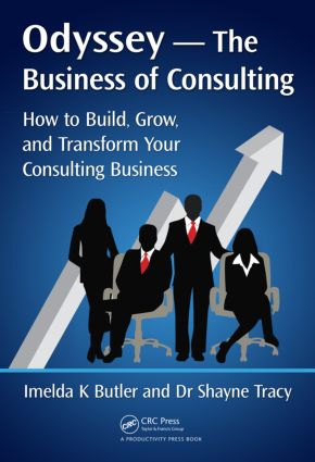 Odyssey --The Business of Consulting: How to Build, Grow, and Transform Your Consulting Business, 1st Edition (Hardback) book cover