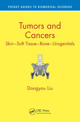 Tumors and Cancers: Skin – Soft Tissue – Bone – Urogenitals book cover