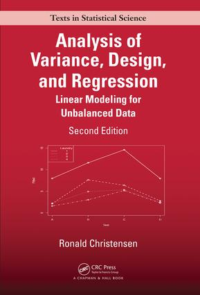 Analysis of Variance, Design, and Regression: Linear Modeling for Unbalanced Data, Second Edition book cover