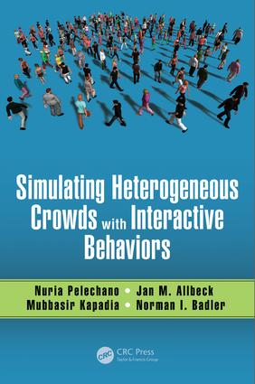 Simulating Heterogeneous Crowds with Interactive Behaviors: 1st Edition (e-Book) book cover