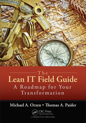 The Lean IT Field Guide: A Roadmap for Your Transformation, 1st Edition (Paperback) book cover