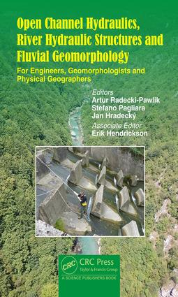 Open Channel Hydraulics, River Hydraulic Structures and Fluvial Geomorphology: For Engineers, Geomorphologists and Physical Geographers, 1st Edition (Hardback) book cover