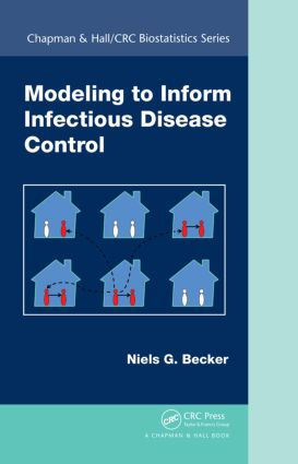 Modeling to Inform Infectious Disease Control: 1st Edition (Hardback) book cover