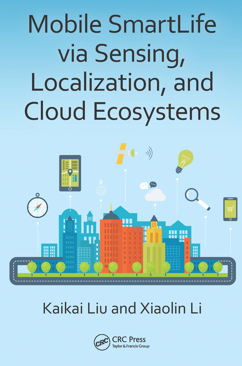 Mobile SmartLife via Sensing, Localization, and Cloud Ecosystems: 1st Edition (Hardback) book cover
