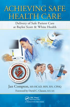 Achieving Safe Health Care: Delivery of Safe Patient Care at Baylor Scott & White Health, 1st Edition (Hardback) book cover
