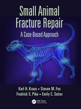 Small Animal Fracture Repair: A Case-Based Approach, 1st Edition (Hardback) book cover