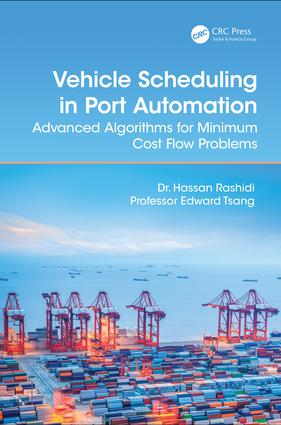 Vehicle Scheduling in Port Automation: Advanced Algorithms for Minimum Cost Flow Problems, Second Edition, 2nd Edition (Hardback) book cover