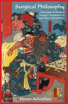 Surgical Philosophy: Concepts of Modern Surgery Paralleled to Sun Tzu's 'Art of War', 1st Edition (Paperback) book cover