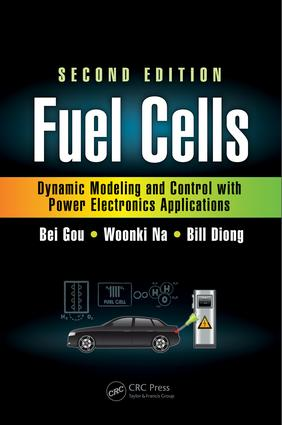 Fuel Cells: Dynamic Modeling and Control with Power Electronics Applications, Second Edition book cover