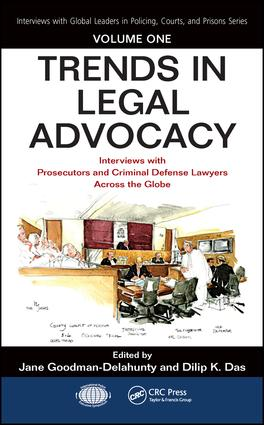 Trends in Legal Advocacy: Interviews with Prosecutors and Criminal Defense Lawyers Across the Globe, Volume One book cover