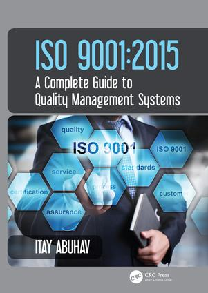 ISO 9001: 2015 - A Complete Guide to Quality Management Systems, 1st Edition (Hardback) book cover