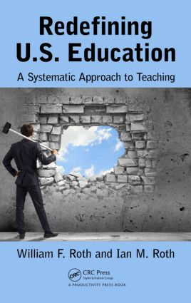 Redefining U.S. Education: A Systematic Approach to Teaching, 1st Edition (Hardback) book cover