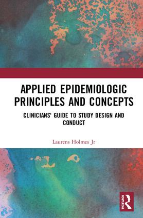 Applied Epidemiologic Principles and Concepts: Clinicians' Guide to Study Design and Conduct book cover