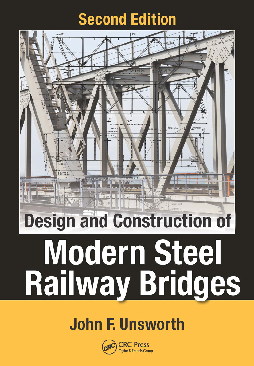 Design and Construction of Modern Steel Railway Bridges: 2nd Edition (Hardback) book cover