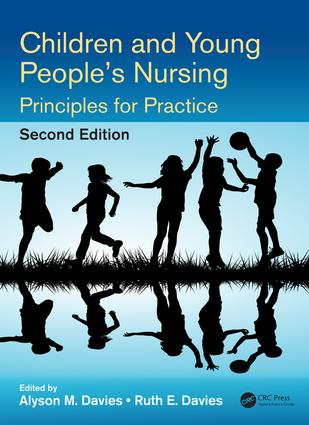 Children and Young People's Nursing: Principles for Practice, Second Edition book cover