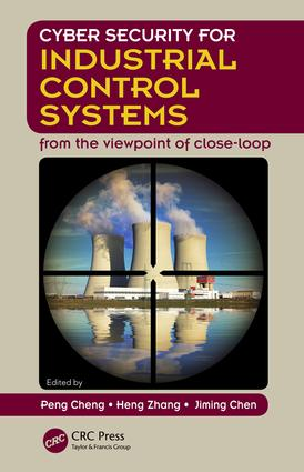Cyber Security for Industrial Control Systems: From the Viewpoint of Close-Loop, 1st Edition (Hardback) book cover