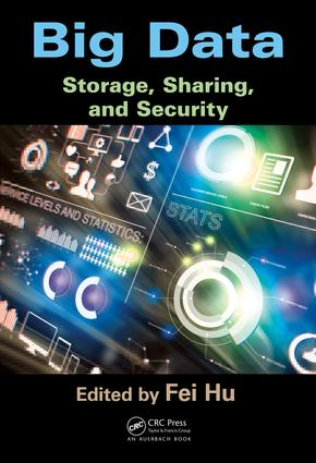 Big Data: Storage, Sharing, and Security, 1st Edition (Hardback) book cover