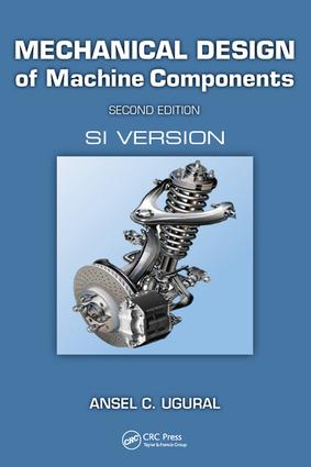 Mechanical Design of Machine Components: SI Version, 2nd Edition (Hardback) book cover