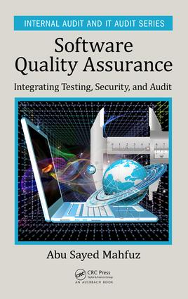 Software Quality Assurance: Integrating Testing, Security, and Audit, 1st Edition (Hardback) book cover