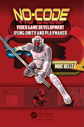 No-Code Video Game Development Using Unity and Playmaker: 1st Edition (Paperback) book cover
