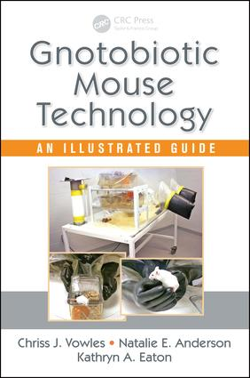 Gnotobiotic Mouse Technology: An Illustrated Guide, 1st Edition (Paperback) book cover