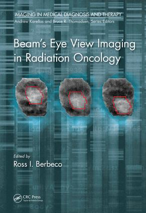 Beam's Eye View Imaging in Radiation Oncology: 1st Edition (Hardback) book cover