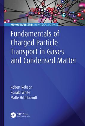 Fundamentals of Charged Particle Transport in Gases and Condensed Matter: 1st Edition (Hardback) book cover